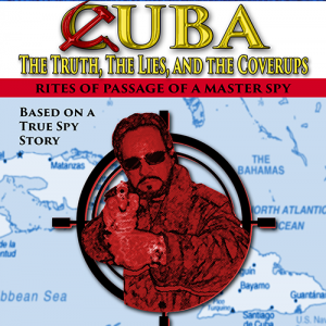New Book coming! Cuba Truth and Lies…
